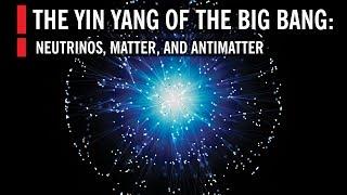 Neutrinos, Matter, and Antimatter: The Yin Yang of the Big Bang