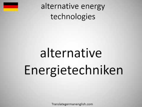 How to say alternative energy technologies in German?