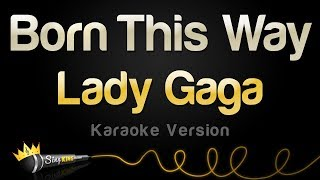 Lady Gaga - Born This Way (Karaoke Version)