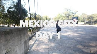 Mexico City-Day 1