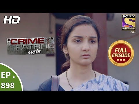 Crime Patrol Satark- Ep 898 - Full Episode - 24th February, 2018