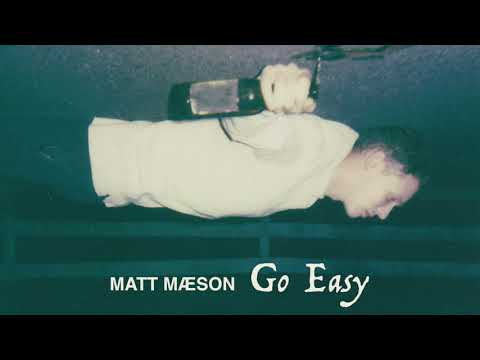 Matt Maeson – Go Easy