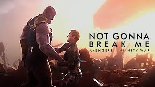 Avengers: Infinity War - Not Gonna Break Me [SPOILERS]