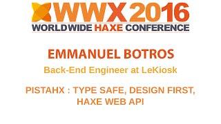"""pistahx: type safe, design first, Haxe web API"" by Emmanuel Botros"