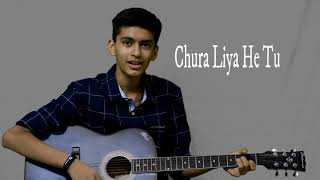 Chura Liya he Cover Song by Nandan Goswami