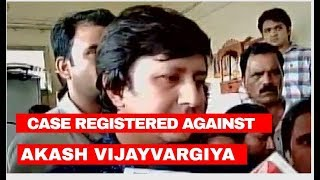 Case registered against BJP MLA Akash Vijayvargiya