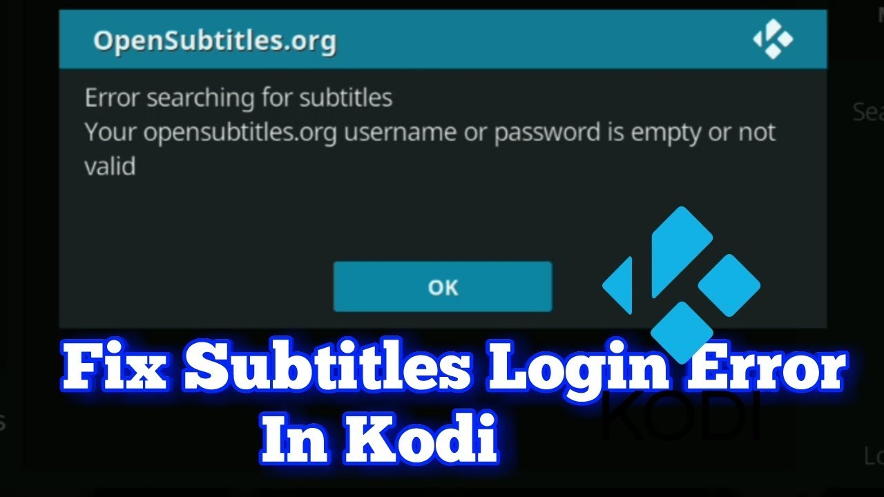 Fix Subtitles Login Error In Kodi | Opensubtitles org
