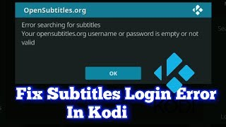 Fix Subtitles Login Error In Kodi | Opensubtitles.org