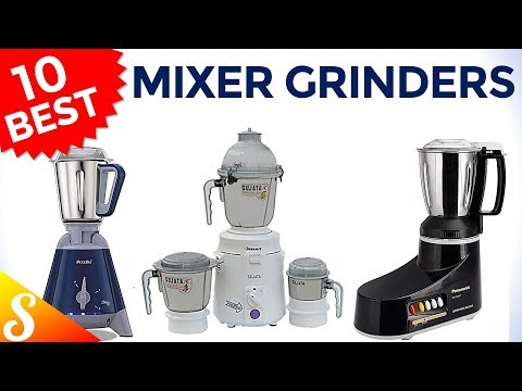 Top 10, Best Selling Mixer Grinders In India With Price   2018