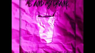 Lil Wayne ft. Short Dawg - Me & My Drank (chopped & screwed)