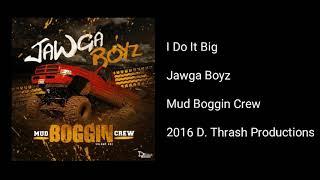 Jawga Boyz - I Do It Big