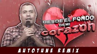 DESDE EL FONDO DE MI CORAZÓN! (Autotune Remix) por Mathías Brivio