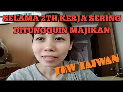 SELAMA 2 TH KERJA SERING DITUNGGUIN MAJIKAN//TKW TAIWAN