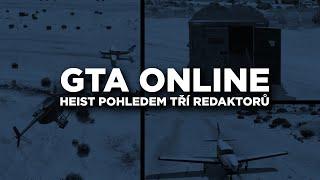 gta-online-heist-ocima-tri-redaktoru-cesky-komentar