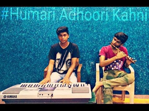 Humari Adhoori Kahani Piano/Flute Cover | Instrumental |Imran Hasmi|Vidiya balan - Piano Guruji