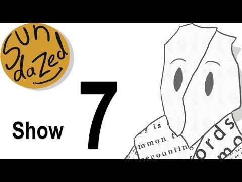 Sundazed Show 007