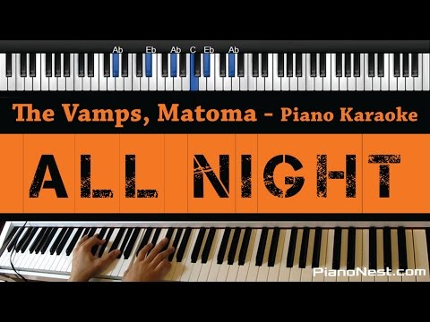 The Vamps, Matoma - All Night - Piano Karaoke / Sing Along / Cover with Lyrics
