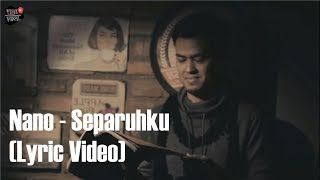 Nano - Separuhku   Lyric Video