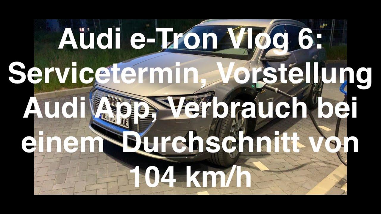 Audi e-Tron Vlog 6: Service, Vorstellung Audi App, Verbrauch bei 104 km/h Durchschnitt