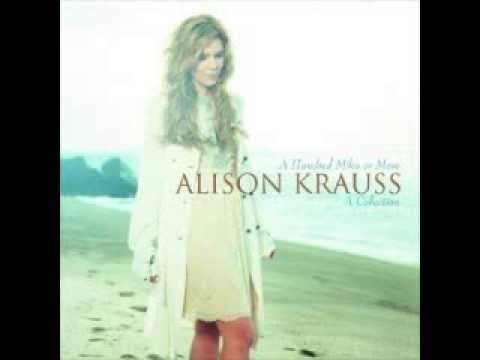Down To The River To Pray  Alison Krauss