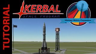 Kerbal Space Program Tutorial: How to Build R-7 Vostok Booster with the Making History Expansion