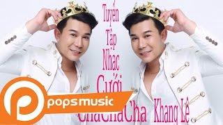 Tuyển Tập ChaChaCha Nhạc Cưới   Khang Lê