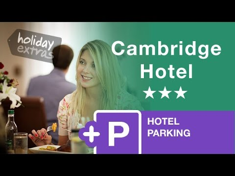 Gatwick Cambridge Hotel and Parking Review | Holiday Extras