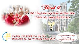 [TRỰC TIẾP] Thánh lễ Đức TGM Giuse Vũ Văn Thiên chính thức mang dây Pallium