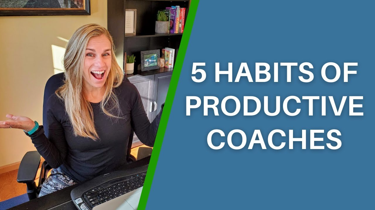 5 Habits of Highly Productive Coaches