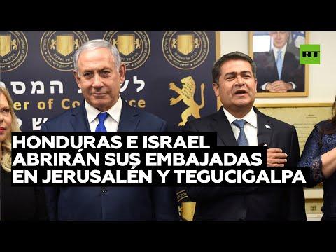 Honduras E Israel Abrirán Próximamente Sus Embajadas En Jerusalén Y Tegucigalpa