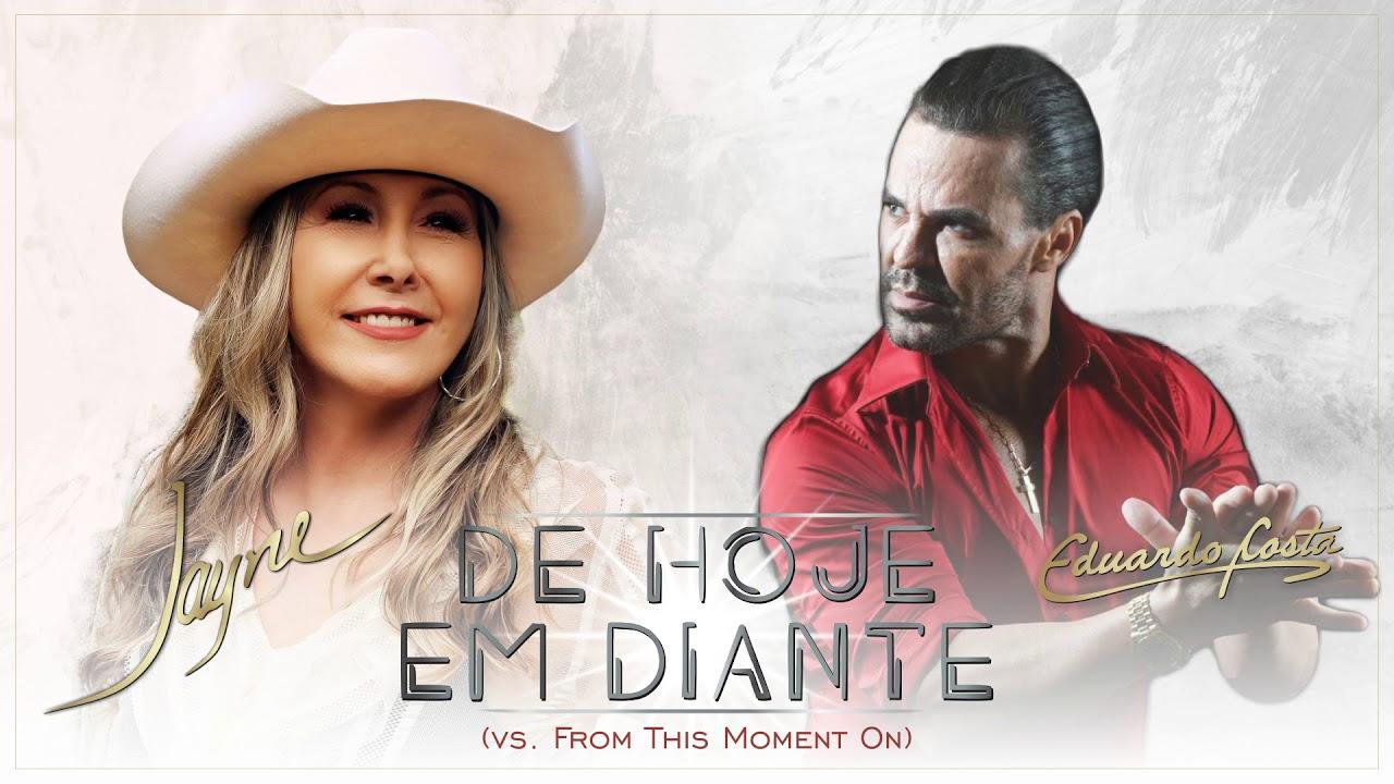 Jayne & Eduardo Costa - De Hoje em Diante (Vs. From This Moment On) (Official Music Video)