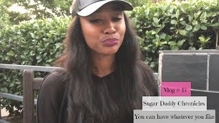You Can Have Whatever You Like | Sugar Baby Chronicles Vlog #17