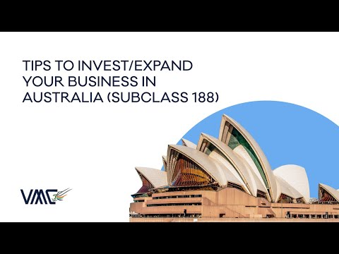 Invest/Expand Your Business in Australia[Subclass(188)]