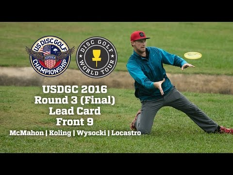 USDGC 2016 Final Round Lead Card Front 9 (McMahon, Koling, W