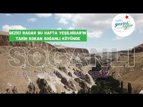 Gezici radar bu hafta Yeşilhisar'ın tarih kokan Soğanlı köyünde