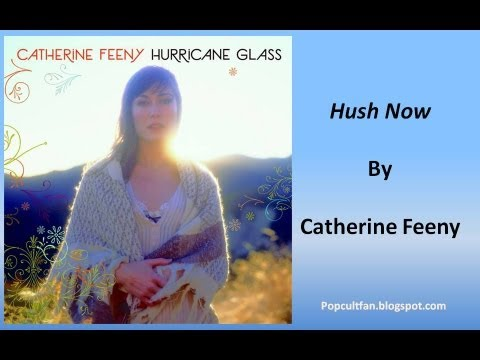 Catherine Feeny - Hush Now (Lyrics)