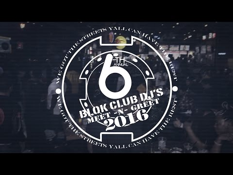 Blok Club DJ's 6th Annual - Meet & Greet 2016 (#BCMG2K16)