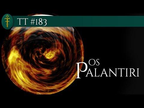 TT #183 - Os Palantíri