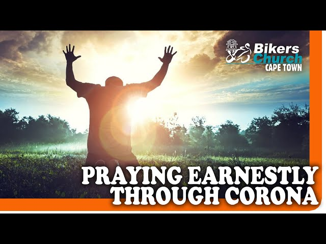 Praying earnestly through Corona – Pastor George Lehman