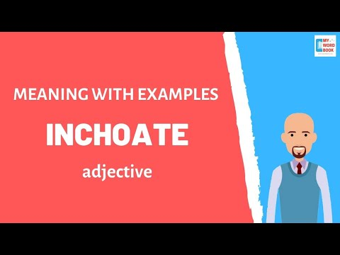 Inchoate | Meaning