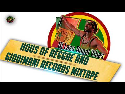 (REGGAE) House Of Riddim & Giddimani MIXTAPE Feat. Takana Zion, Lutan Fyah, Anthony B (March 2020)