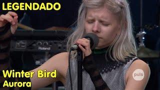 AURORA - Winter Bird (LIVE: PULS Open Air 2016) [LEGENDADO]