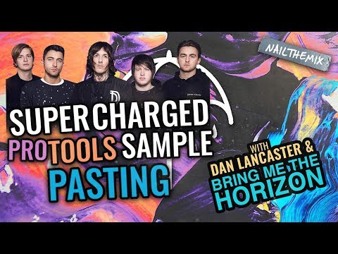 Supercharged Pro Tools Sample pasting! [w/ Dan Lancaster + Bring Me The Horizon]