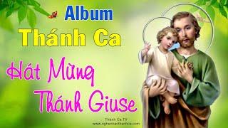 Album Thánh Ca Hát Mừng Thánh Giuse - Tuyển Tập Thánh Ca về Thánh Giuse Hay Nhất -