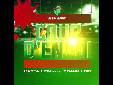 Basta Lion X Yoann Loic - Coup D'envoi (Alefa Barea)