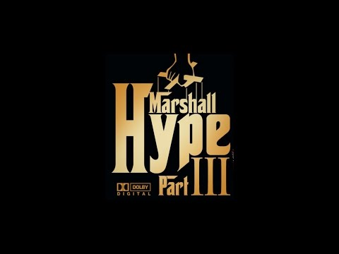 MARSHALL HYPE 3 (Featuring Majah Hype)