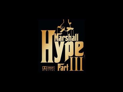 MARSHALL HYPE 3 (Featuring Majah Hype)