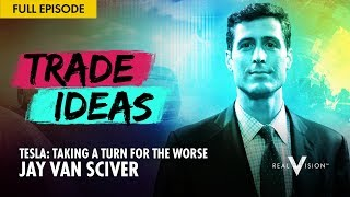 Tesla: Taking a Turn for the Worse (w/ Jay Van Sciver) | Trade Ideas