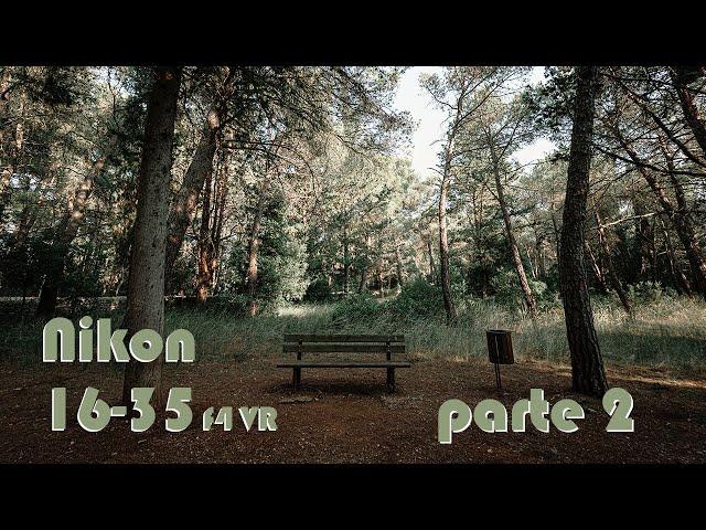NIKON 16-35 f4 VR pt. 2 | RECENSIONE