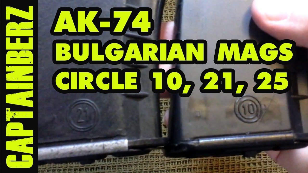 AK-74 Magazine: Bulgarian Surplus Circle 10, 21, 25